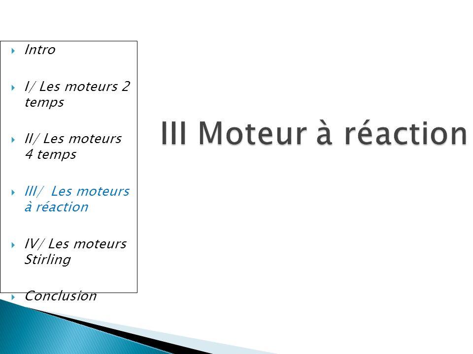 III Moteur à réaction Intro I/ Les moteurs 2 temps