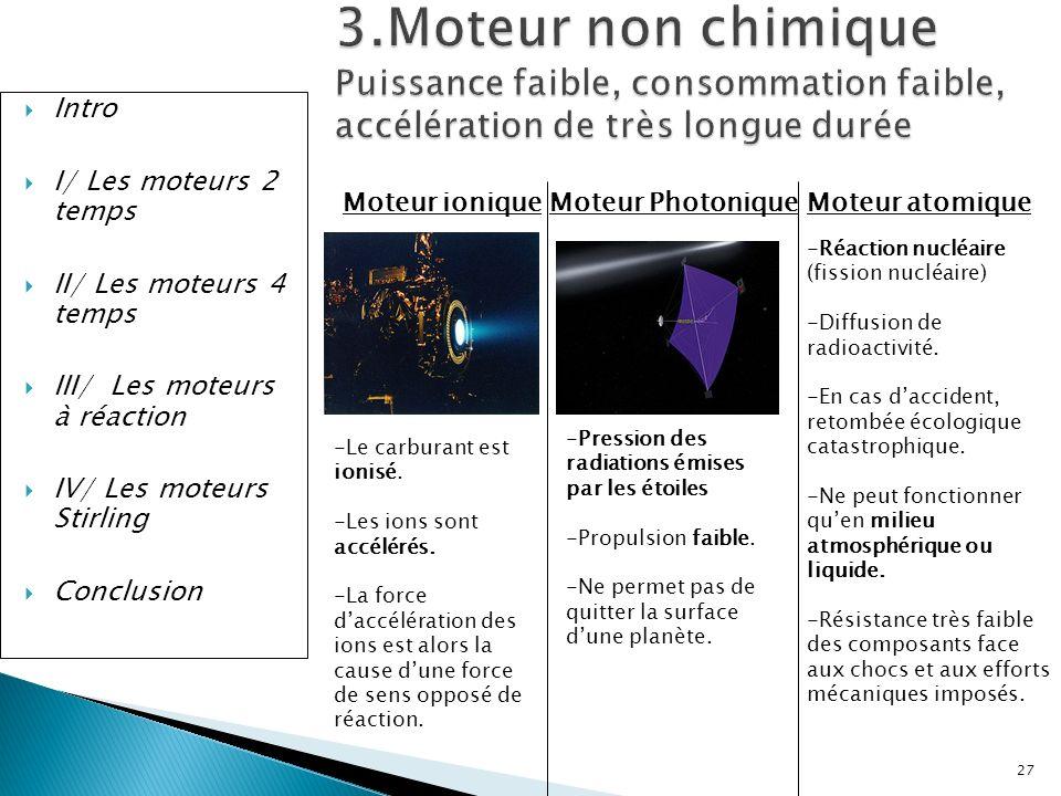 3.Moteur non chimique Puissance faible, consommation faible, accélération de très longue durée