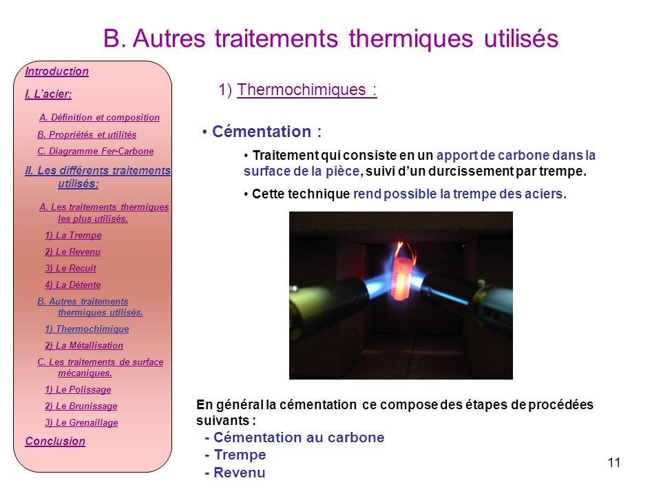 B. Autres traitements thermiques utilisés