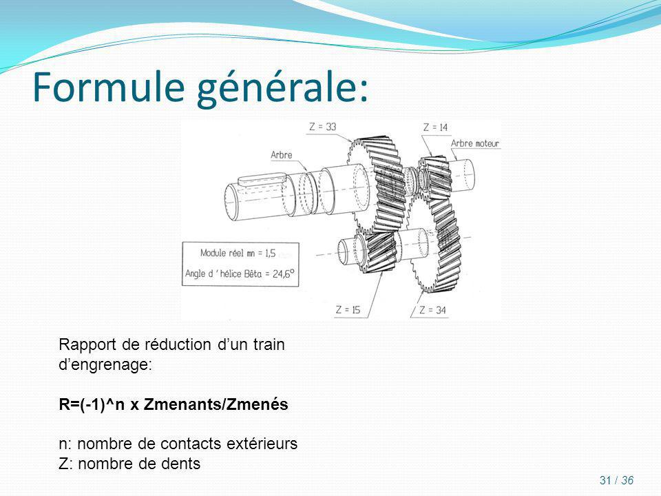 Formule générale: Rapport de réduction d'un train d'engrenage: