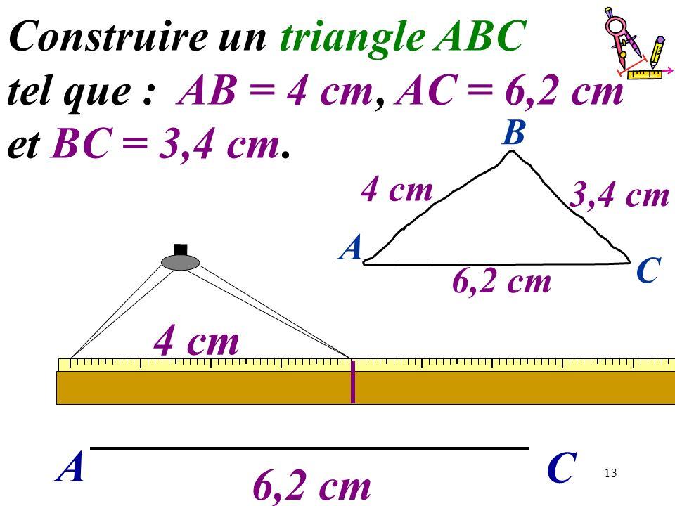Construire un triangle ABC tel que : AB = 4 cm, AC = 6,2 cm