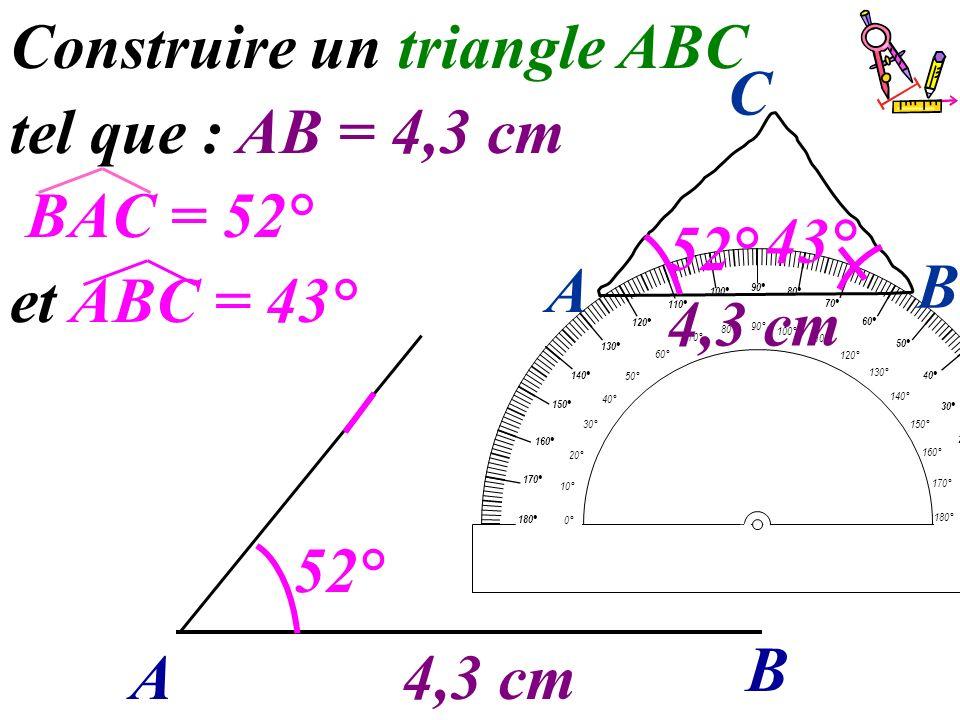 Construire un triangle ABC tel que : AB = 4,3 cm BAC = 52°