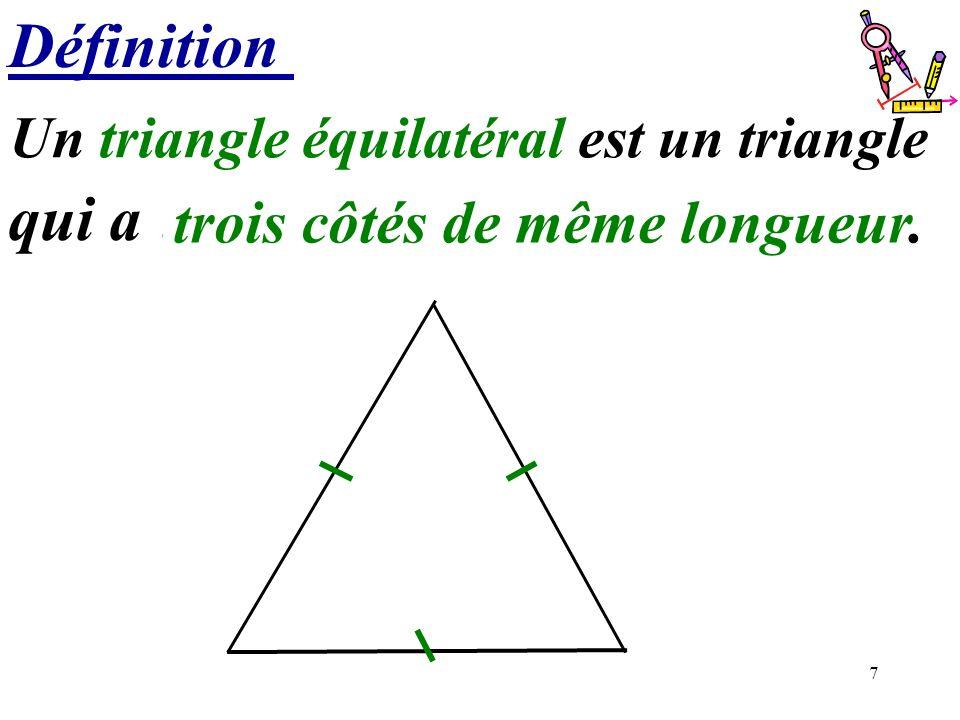 Un triangle équilatéral est un triangle trois côtés de même longueur.