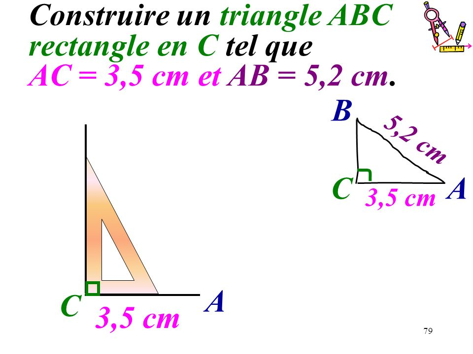 Construire un triangle ABC rectangle en C tel que AC = 3,5 cm et AB = 5,2 cm.