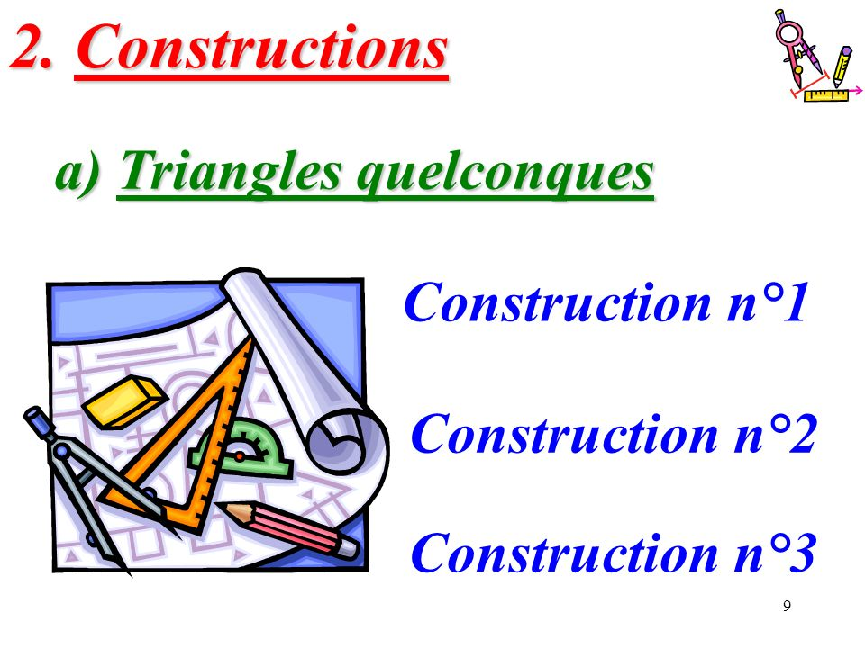 2. Constructions a) Triangles quelconques Construction n°1