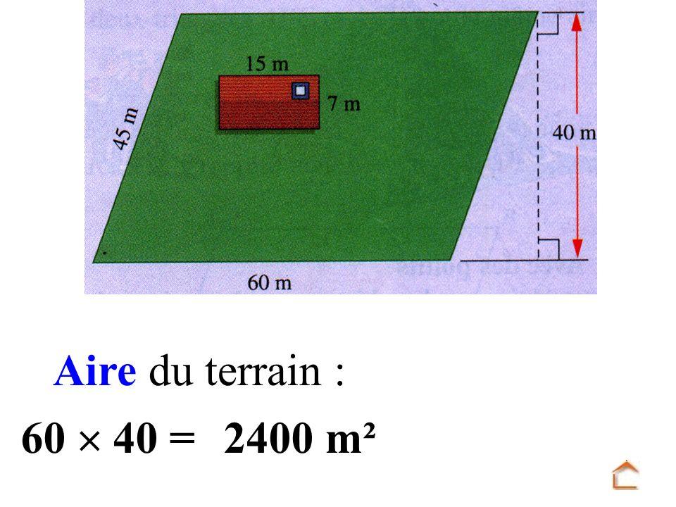 Aire du terrain : 60  40 = 2400 m²