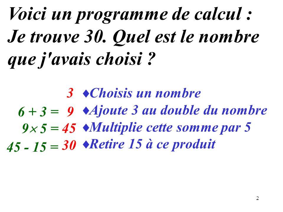 Voici un programme de calcul : Je trouve 30. Quel est le nombre