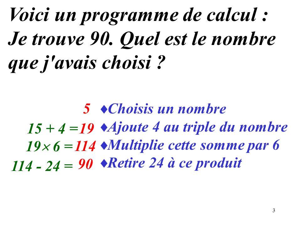 Voici un programme de calcul : Je trouve 90. Quel est le nombre