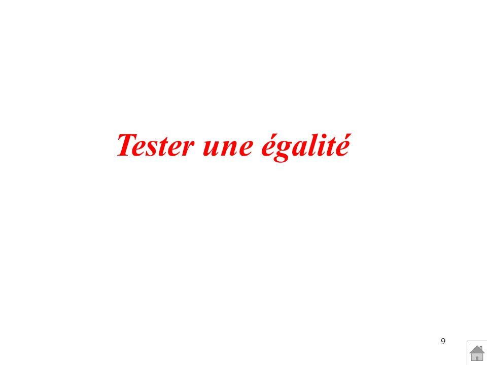 Tester une égalité