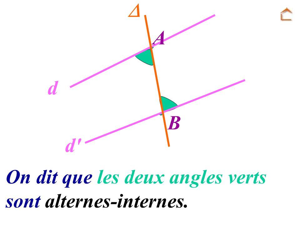  A d B d On dit que les deux angles verts sont alternes-internes.