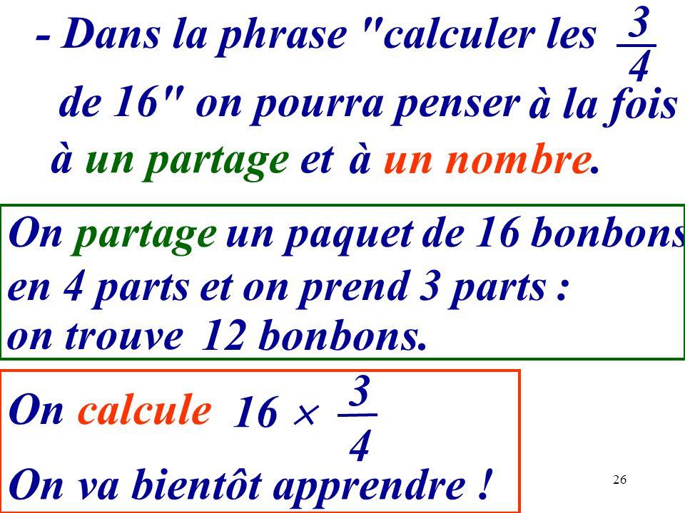 - Dans la phrase calculer les On va bientôt apprendre !