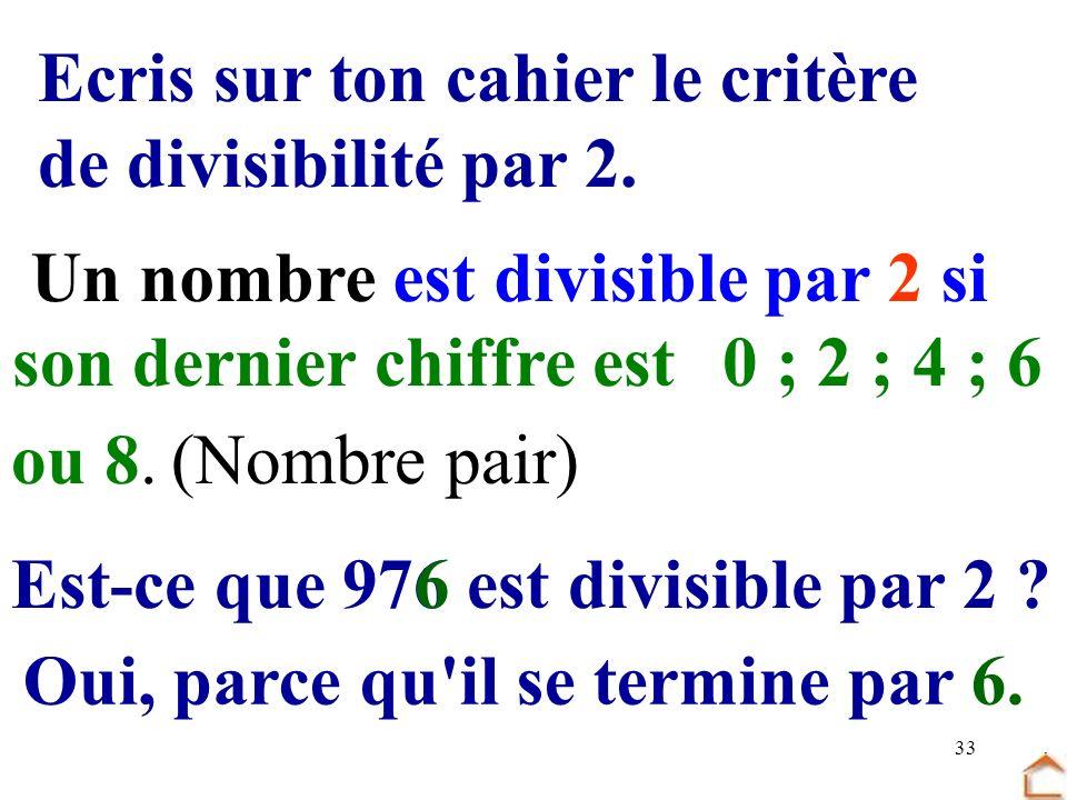 Ecris sur ton cahier le critère de divisibilité par 2.