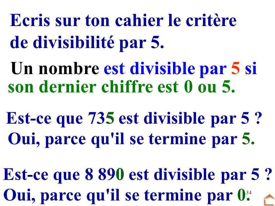 Un nombre est divisible par 5 si son dernier chiffre est 0 ou 5.