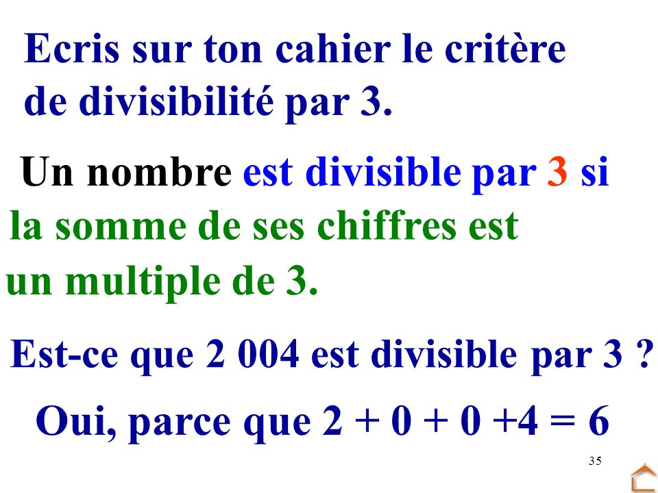 Ecris sur ton cahier le critère de divisibilité par 3.