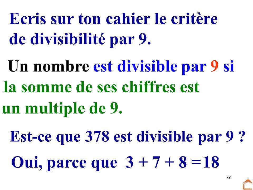 Ecris sur ton cahier le critère de divisibilité par 9.