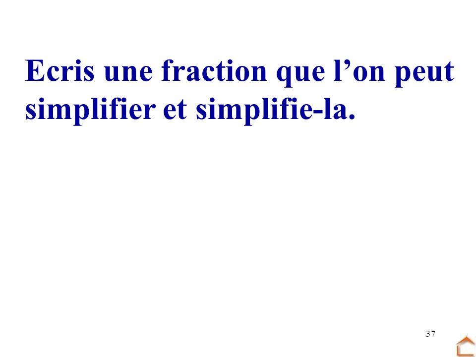 Ecris une fraction que l'on peut