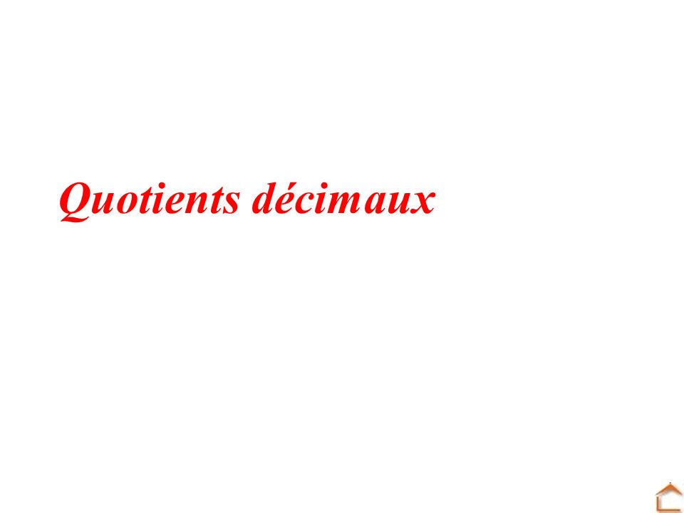 Quotients décimaux