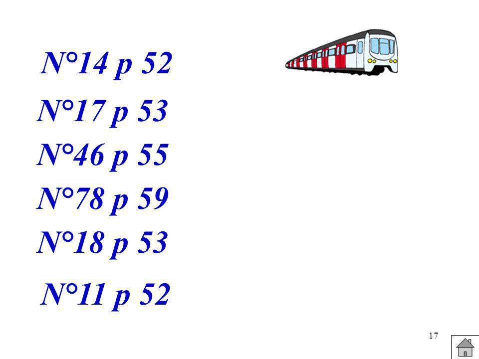 N°14 p 52 N°17 p 53 N°46 p 55 N°78 p 59 N°18 p 53 N°11 p 52