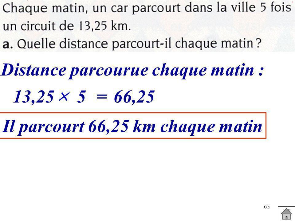 Distance parcourue chaque matin : Il parcourt 66,25 km chaque matin