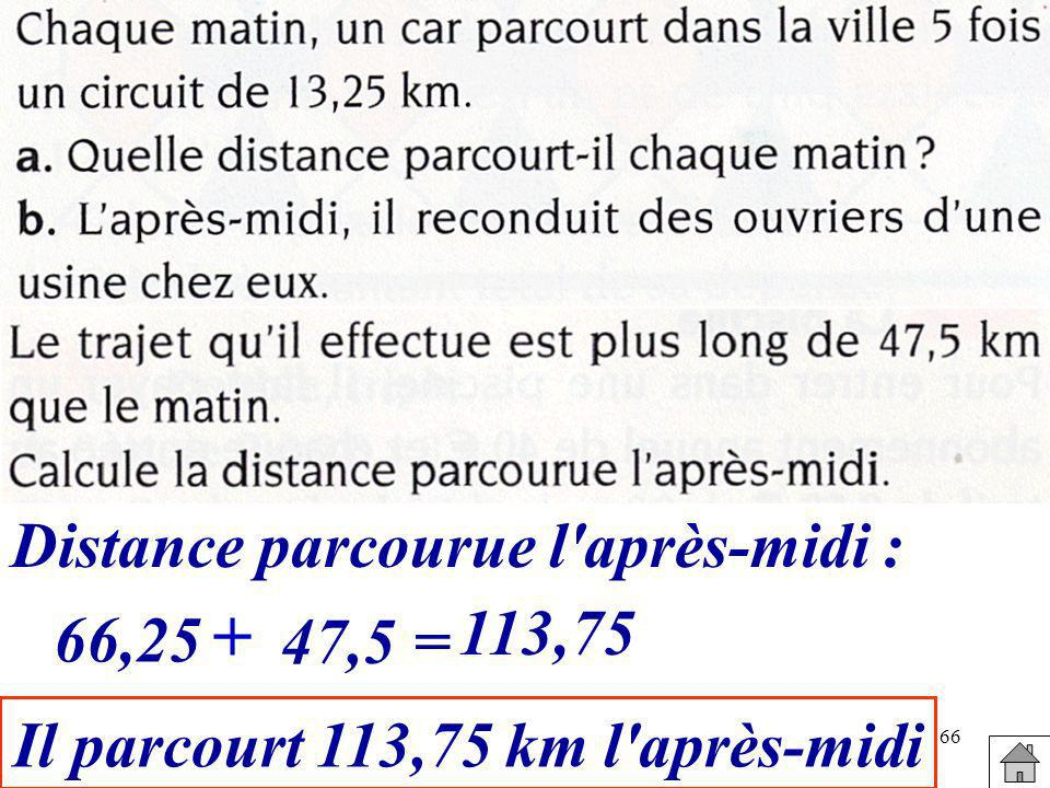 Distance parcourue l après-midi : Il parcourt 113,75 km l après-midi