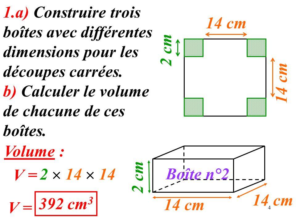 1.a) Construire trois boîtes avec différentes dimensions pour les découpes carrées.