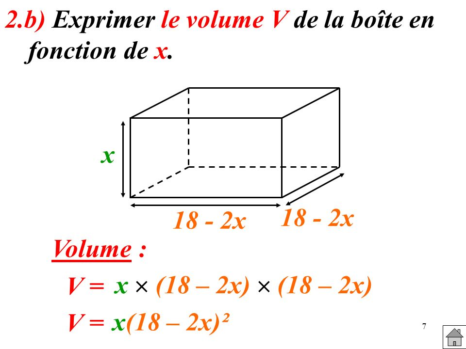 2.b) Exprimer le volume V de la boîte en fonction de x.