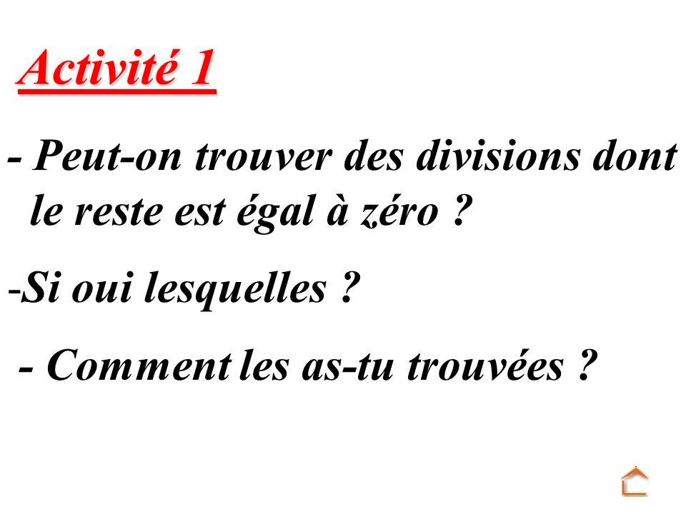 Activité 1 - Peut-on trouver des divisions dont le reste est égal à zéro Si oui lesquelles
