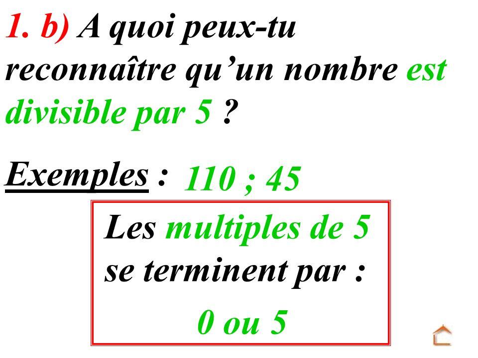 1. b) A quoi peux-tu reconnaître qu'un nombre est divisible par 5