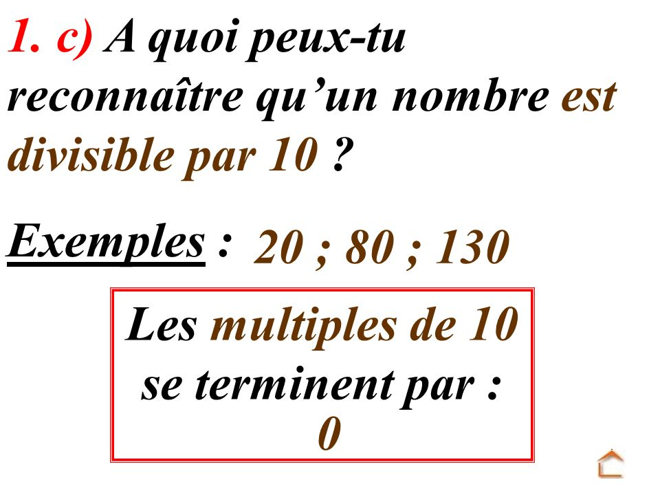 1. c) A quoi peux-tu reconnaître qu'un nombre est divisible par 10