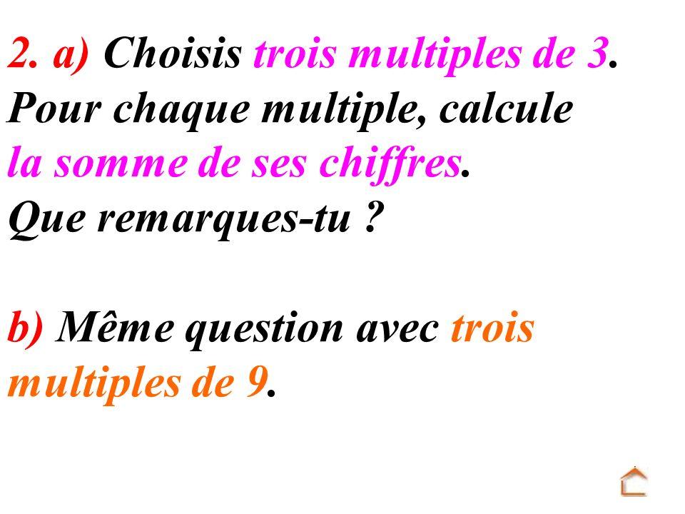 2. a) Choisis trois multiples de 3.