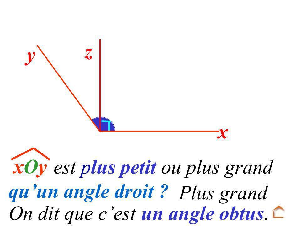 z y. x. xOy. est plus petit ou plus grand qu'un angle droit .