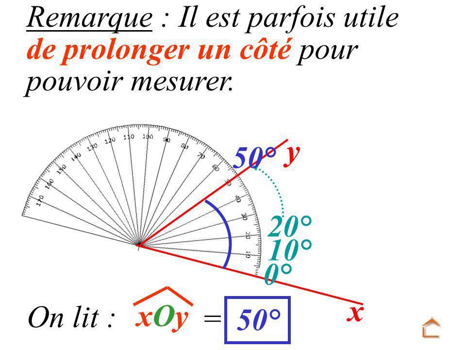 Remarque : Il est parfois utile de prolonger un côté pour pouvoir mesurer.