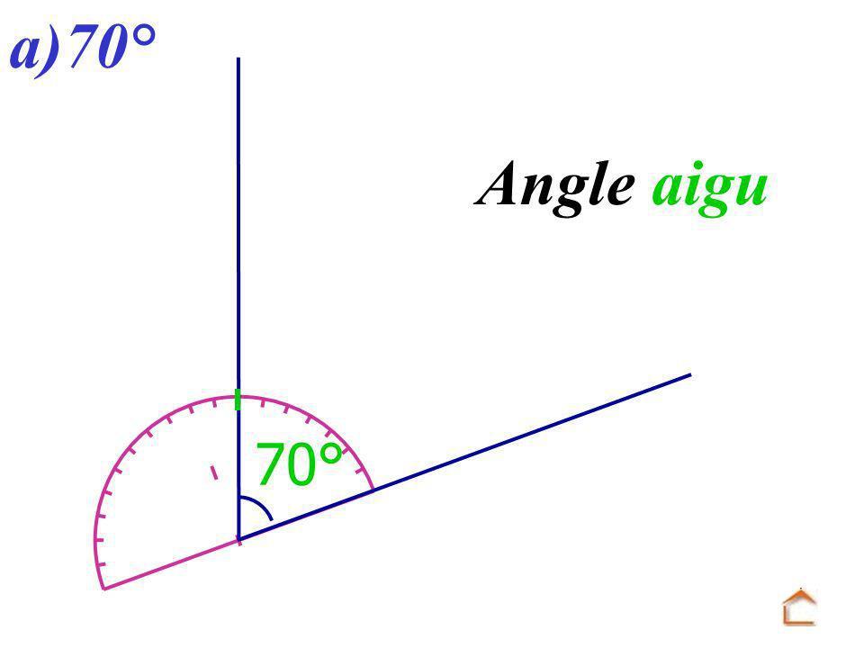 a)70° Angle aigu 70°