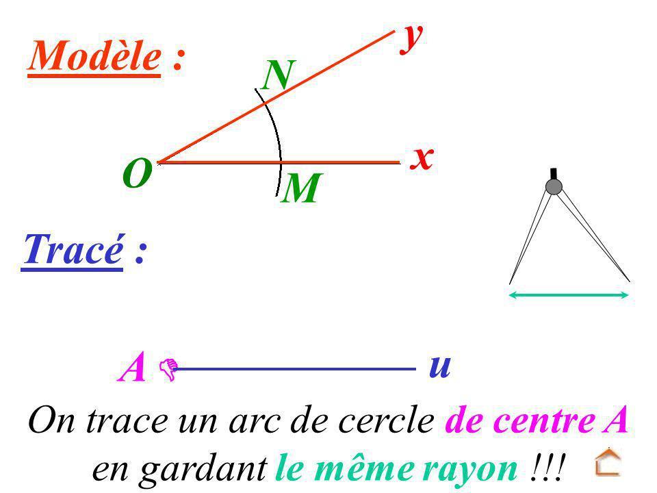 On trace un arc de cercle de centre A en gardant le même rayon !!!