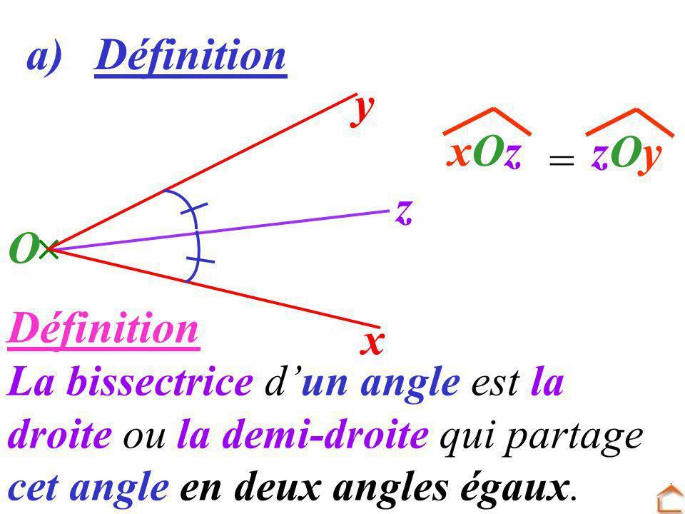 a) Définition y xOz zOy = z O  Définition x