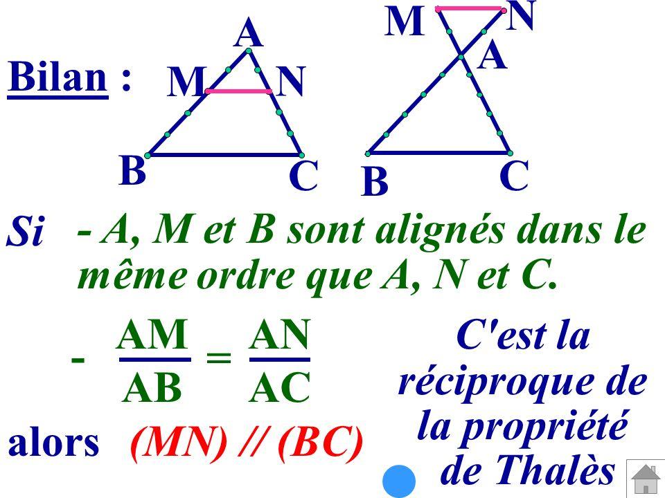 N M. A. A. Bilan : M. N. B. C. C. B. Si. - A, M et B sont alignés dans le. même ordre que A, N et C.