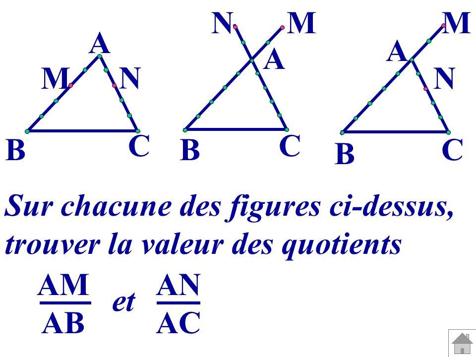 N M. M. A. A. A. M. N. N. C. C. B. B. C. B. Sur chacune des figures ci-dessus, trouver la valeur des quotients.