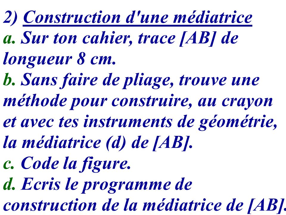 2) Construction d une médiatrice