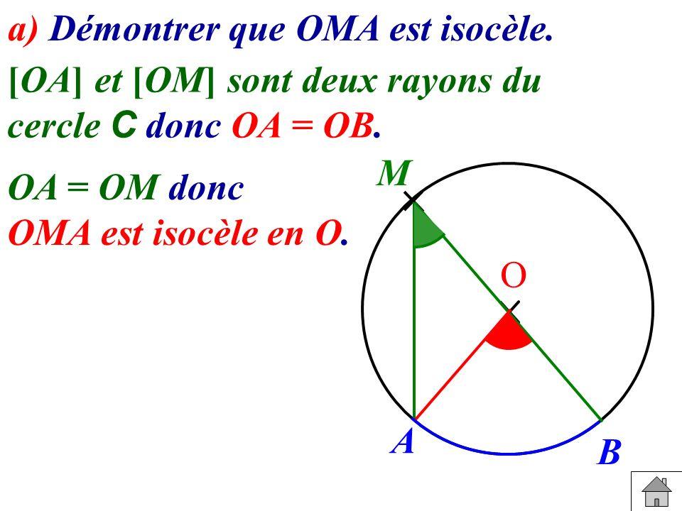 a) Démontrer que OMA est isocèle.
