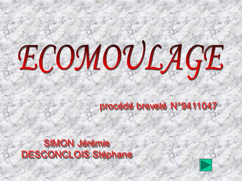 ECOMOULAGE procédé breveté N°9411047 SIMON Jérémie
