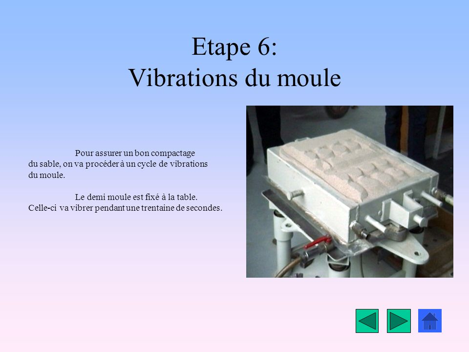 Etape 6: Vibrations du moule