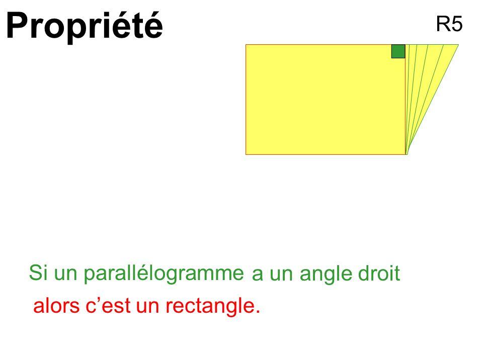 Propriété R5 Si un parallélogramme a un angle droit