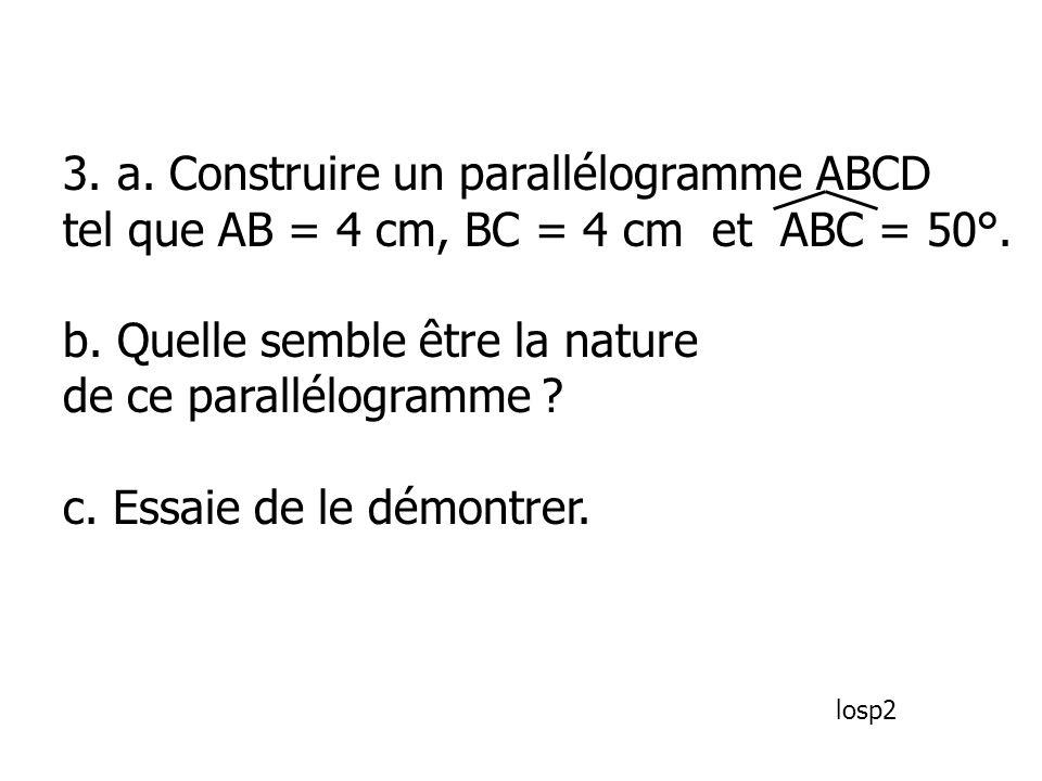 3. a. Construire un parallélogramme ABCD