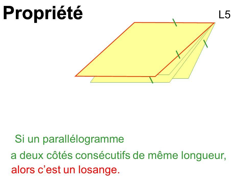 Propriété Propriété Propriété L5 Si un parallélogramme