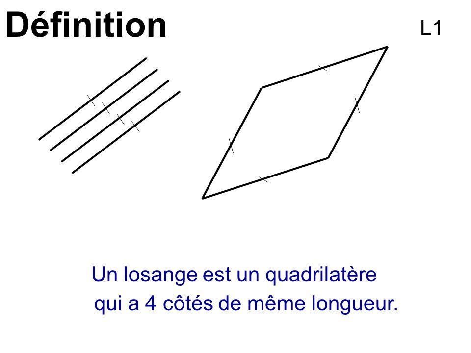 Définition L1 Un losange est un quadrilatère