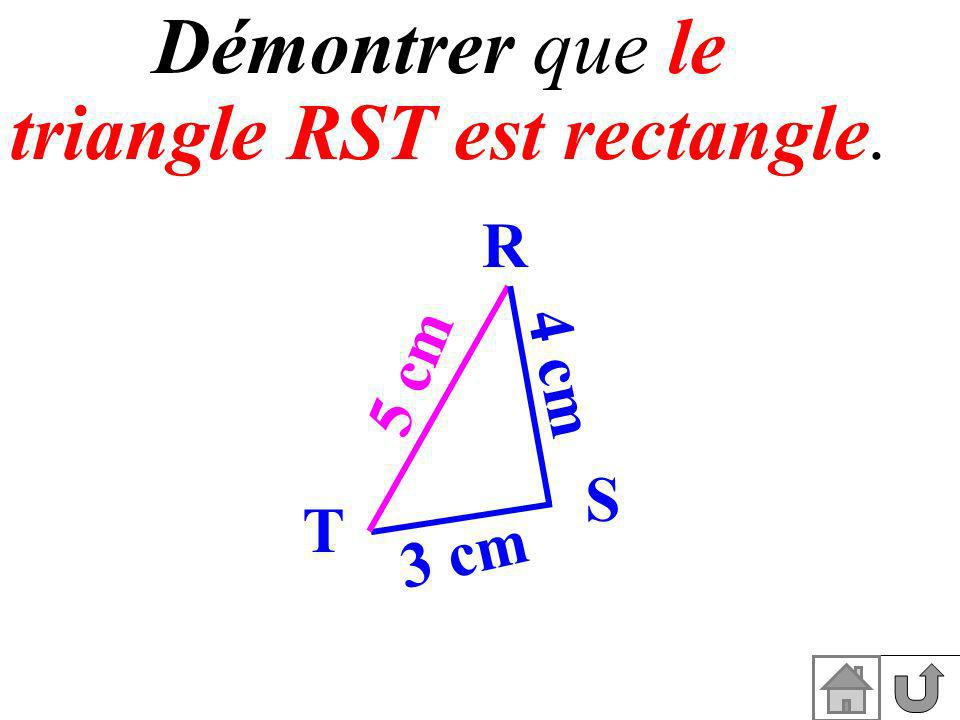 Démontrer que le triangle RST est rectangle.