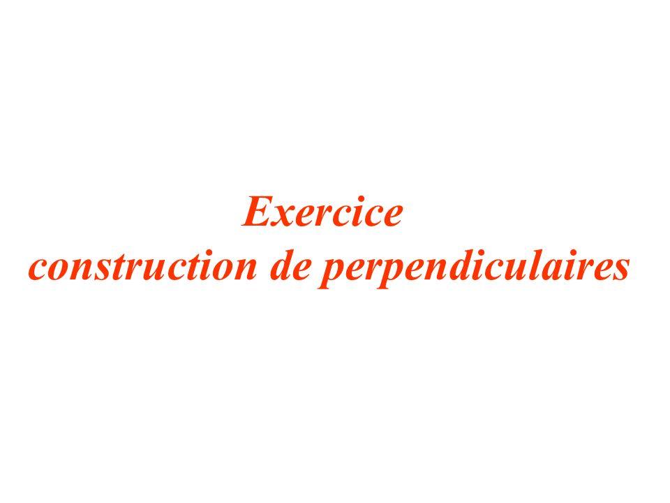 construction de perpendiculaires