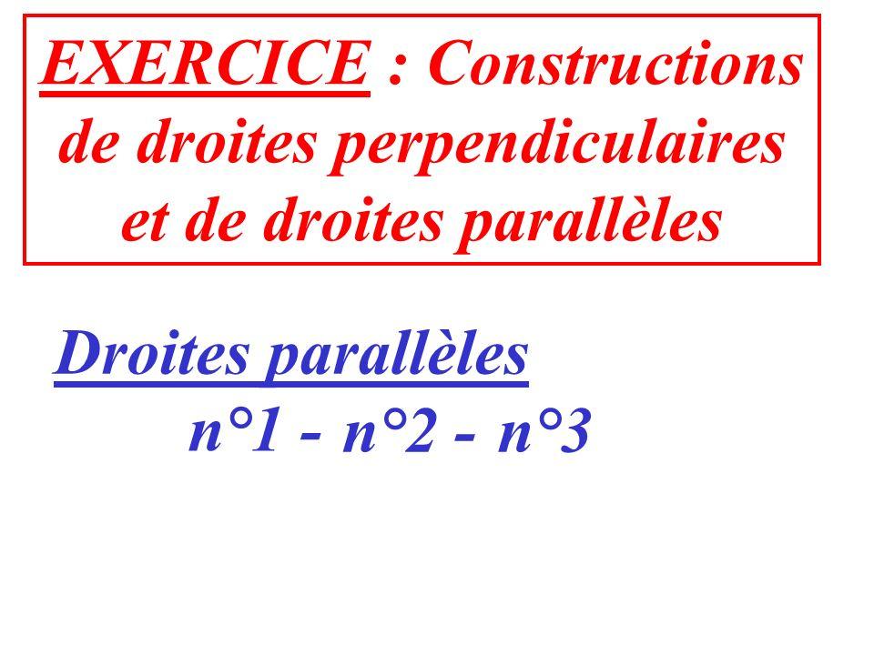 EXERCICE : Constructions de droites perpendiculaires
