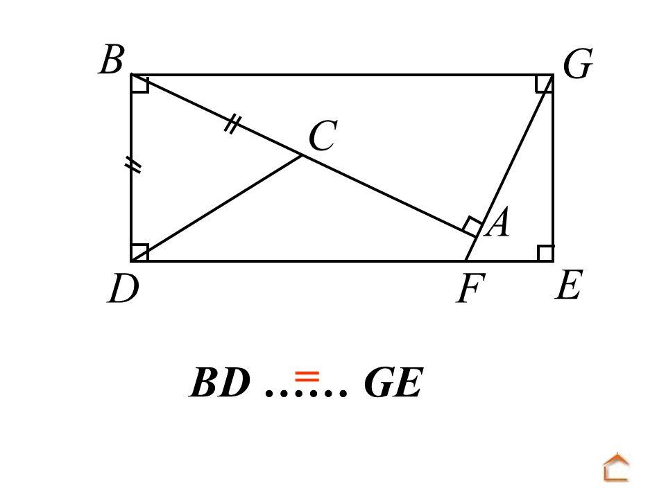 B C D F A E G = BD …… GE