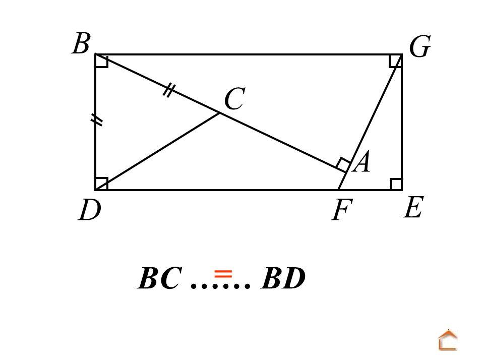 B C D F A E G = BC …… BD